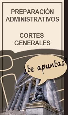 Preparación administrativos Cortes Generales